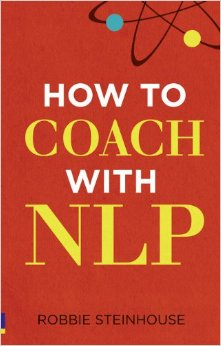 How to Coach with NLP by Robbie Steinhouse